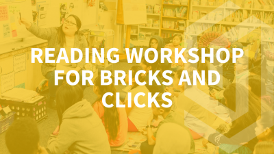 Reading Workshop For Bricks & Clicks