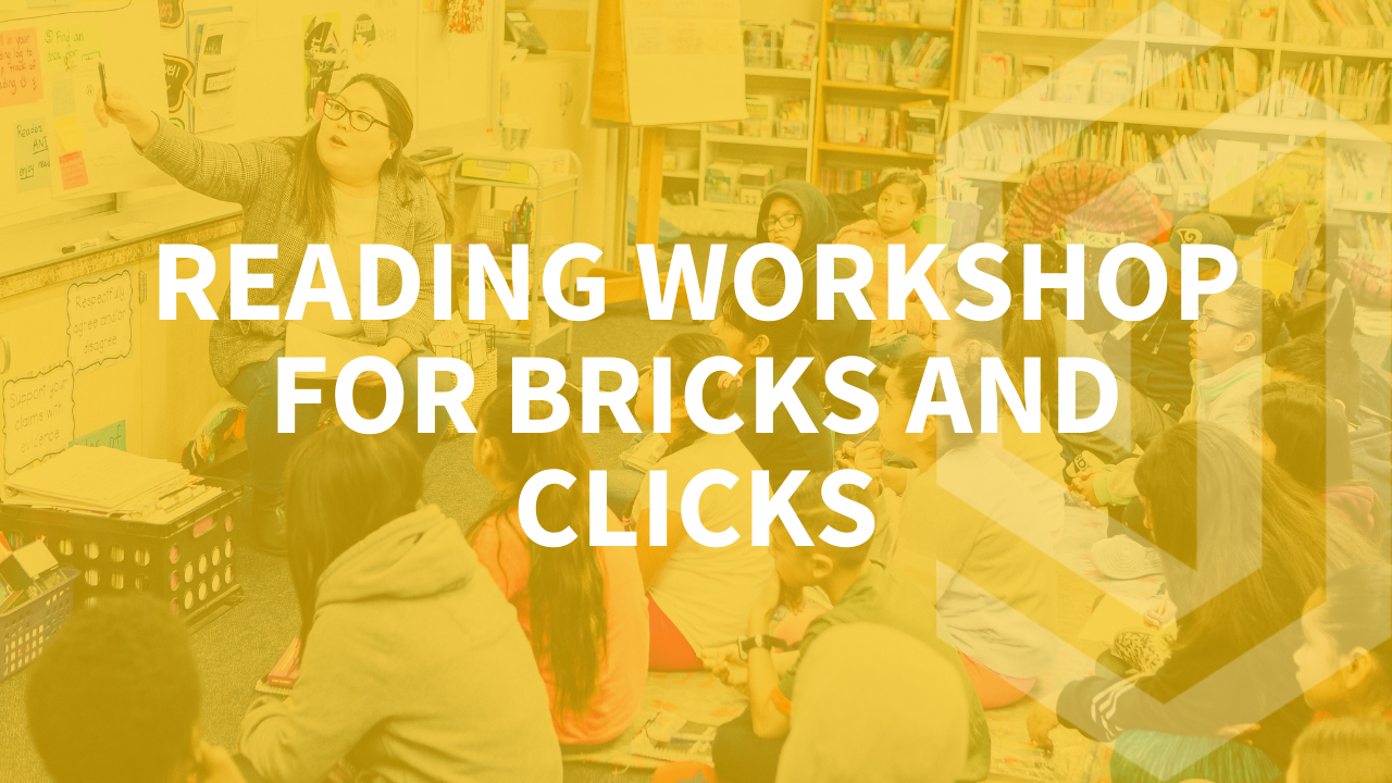 Reading Workshop For Bricks & Clicks