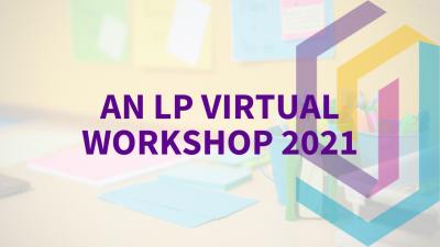 LP Virtual Workshop
